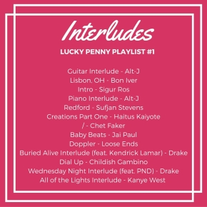 Lucky Penny Playlist #1: Interludes